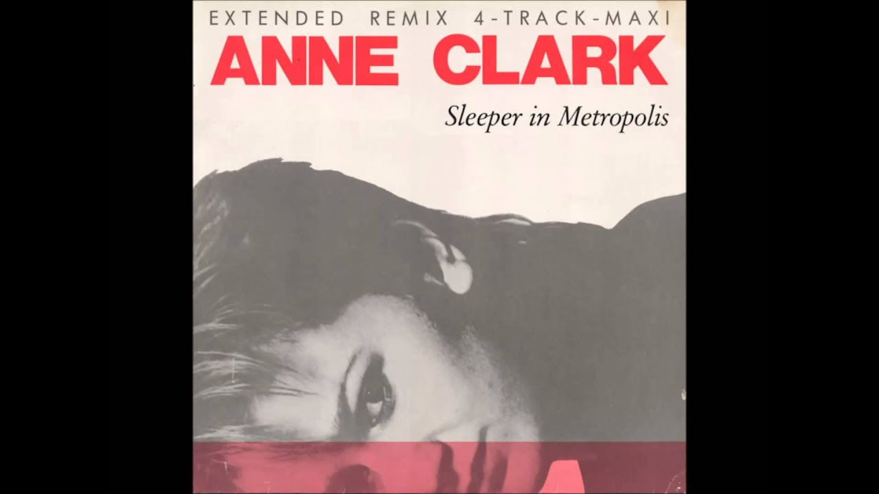 Anne Clark - Our Darkness / Sleeper In Metropolis / Self Destruct