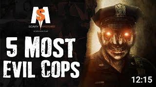 Top 5 Most Evil & Bad Cops