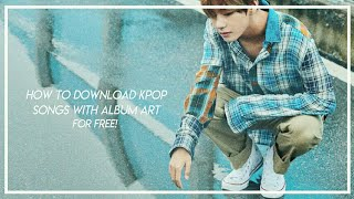 Video how to download kpop songs with album art for free! download MP3, 3GP, MP4, WEBM, AVI, FLV Oktober 2017