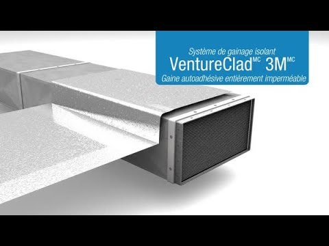 Le système d'isolation de gaine VentureClad de 3M