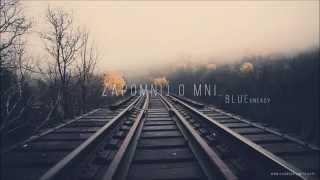 Blue x Uneasy x Olga Garstka - Zapomnij o mnie