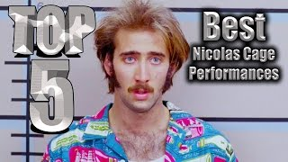 Top 5 Best Nicolas Cage Performances