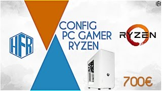[FR] CONFIG PC GAMER AMD RYZEN R5! 700€ - Hardware FR