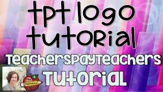 TpT Logo Tutorial - Add a Transparent Logo to Your TeachersPayTeachers Shop Using PowerPoint