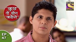 Kuch Toh Log Kahenge - Episode 47 - Rohan's Entry In Nidhi's Life