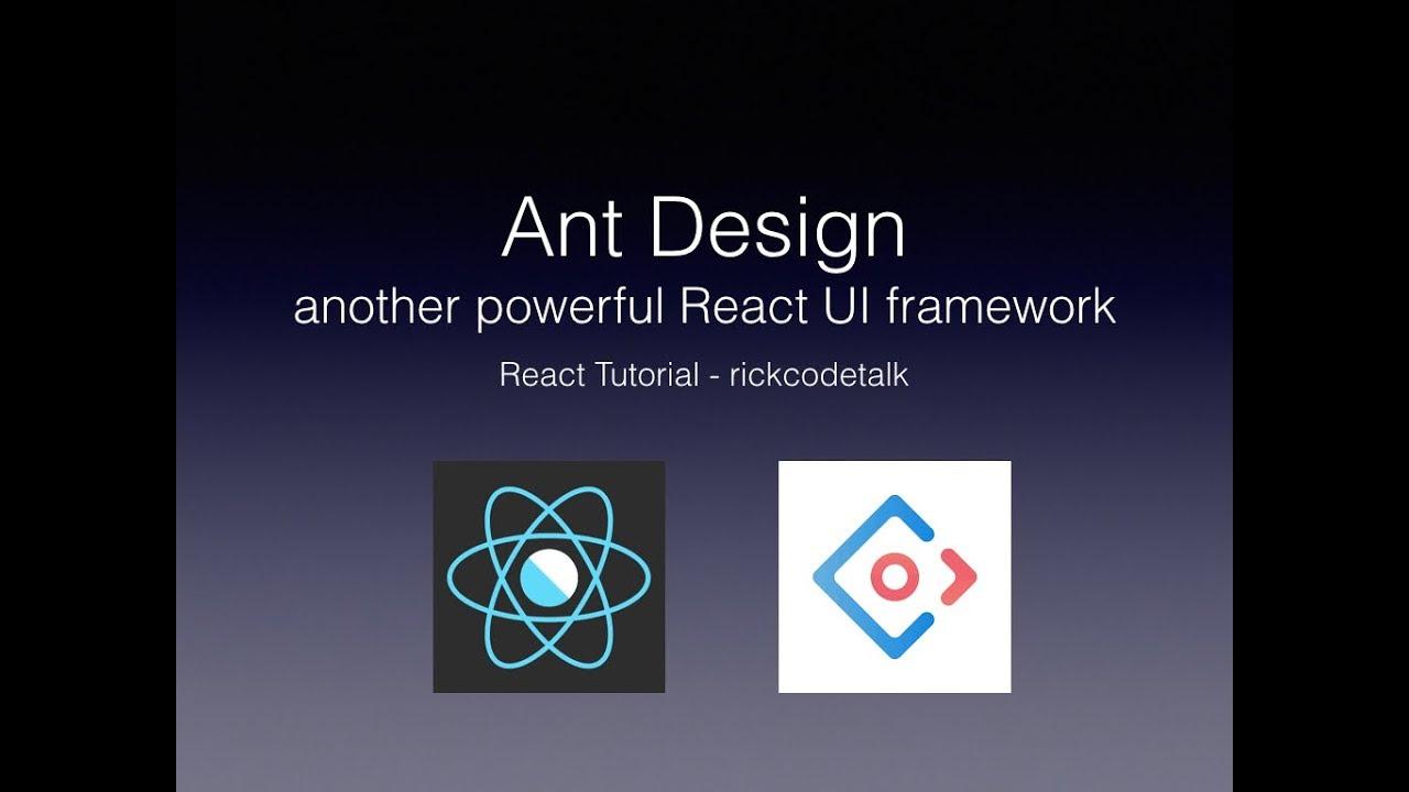 [React 教學] - #15 Ant Design - another powerful UI framework