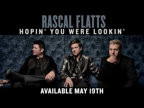 Rascal Flatts - Hopin' You Were Lookin' (Audio)