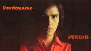 Perdóname - Junior (1973) CON LETRA