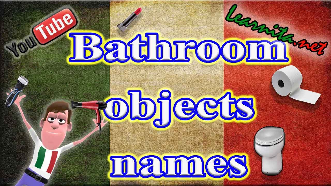 Names Of Bathroom Objects In Italian Youtube