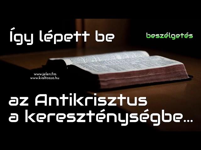 Így lépett be az Antikrisztus a kereszténységbe...