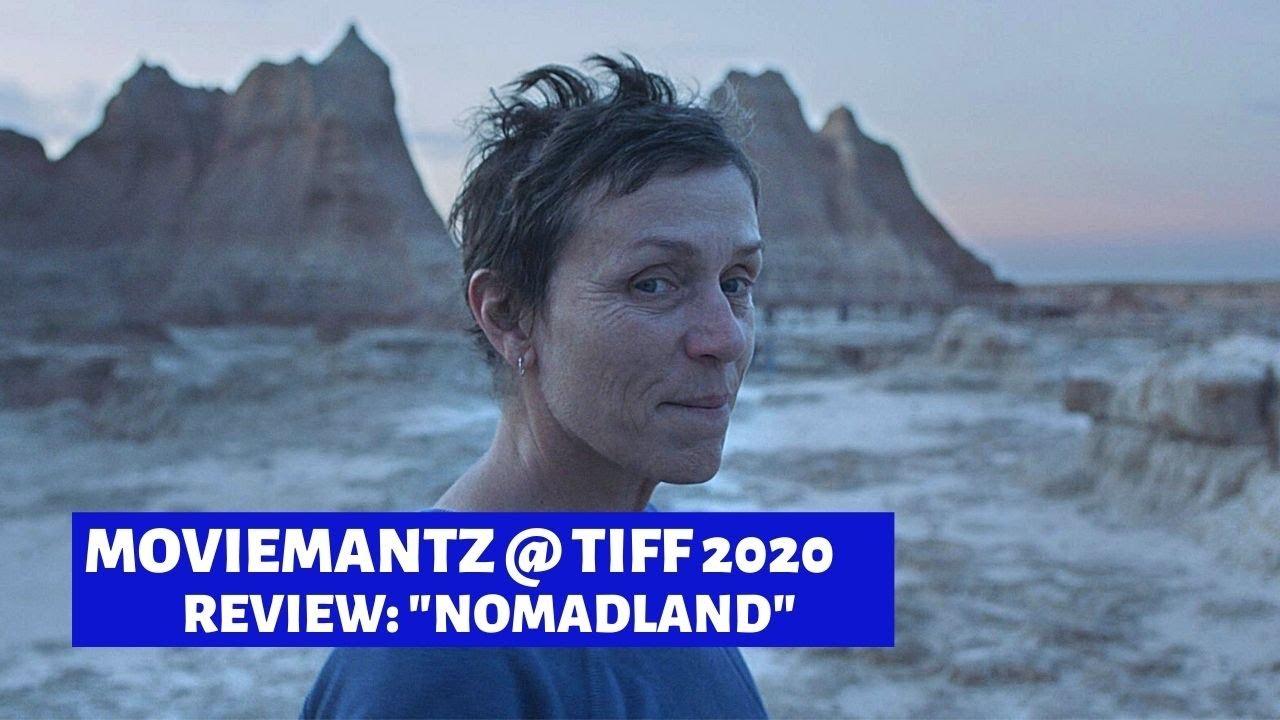 The Moviemantz Review Nomadland Tiff 2020 Youtube