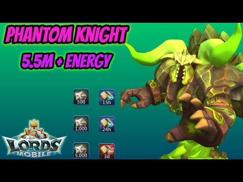 Lords Mobile - Phantom Knight 5.5+m Energy
