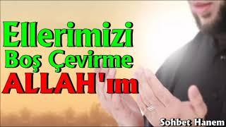 Ellerimizi Boş Çevirme Allah'ım | Dua Vakti
