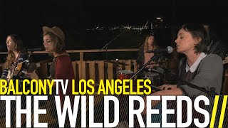 THE WILD REEDS - BLIND AND BRAVE (BalconyTV)