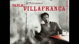 Pablo Villafranca - Juste pour quelqu'un
