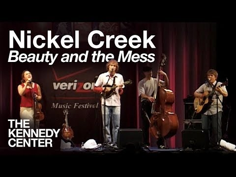 "Nickel Creek - ""Beauty and the Mess"""