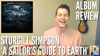 sturgill simpson navigates country soul on a sailor s guide to earth album review