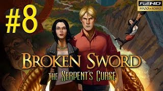 BROKEN SWORD 5 The Serpents Curse Walkthrough - Part 8 Gameplay 1080p