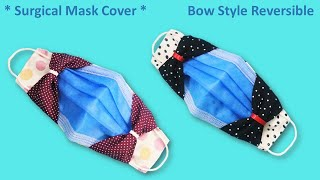 How to Make Surgical Face Mask Cover Surgical Face Mask Cover Bow Style Reversible Fast and Easy