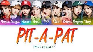 Twice  트와이스  - Pit-a-pat  Color Coded Lyrics/han/rom/eng