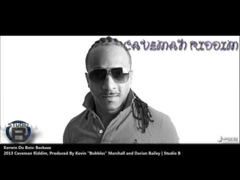 Kerwin Du Bois : BACKAZZ [2013 Trinidad Soca][Caveman Riddim, Produced By Studio B]