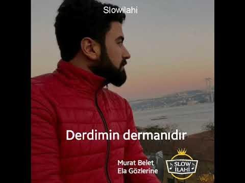 Murat Belet / ELA GÖZLERİNE