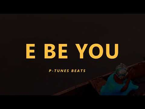 """(SOLD)AfroBeat / Highlife Instrumental 2017 """"E BE YOU"""" prod by P-TUNES"""