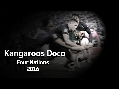 NRL -  Kangaroos Four Nations 2016 - Documentary