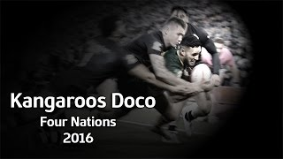NRL -  Kangaroos Four Nations 2016 - Documentary