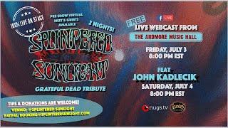 Splintered Sunlight: Grateful Dead Tribute LIVE from Ardmore Music Hall on 7/4/20