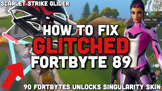 How To Fix Glitched Fortbyte 89 Scarlet Glider | Fortnite