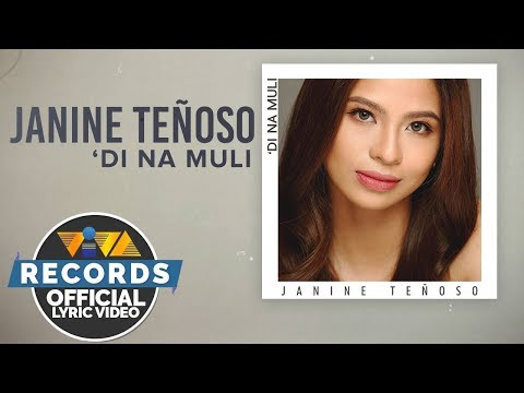 Janine Teñoso — 'Di Na Muli [Official Lyric Video]