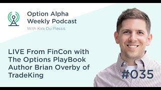 LIVE From FinCon w/ The Options PlayBook Author Brian Overby of TradeKing - Show #035