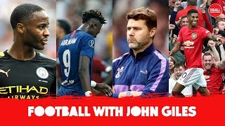 LIVE | John Giles | Sterling's improvement, Chelsea's poor start and Is Poch in charge?