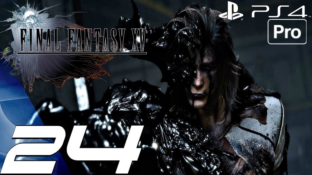 FINAL FANTASY XV Gameplay Walkthrough Part 24 Ravus