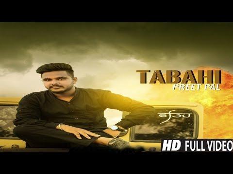 Tabahi| ( Full HD)  | Preet  Pal | New Punjabi Songs 2017 | Latest Punjabi Songs 2017