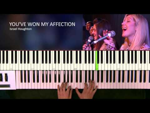 You've Won My Affection - Israel Houghton [Piano Tutorial]
