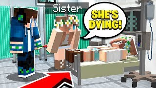 MY LITTLE SISTER'S BEST FRIEND IS DYING! (Minecraft)