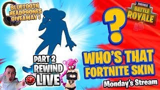WHO'S THAT FORTNITE SKIN !? 🎧 Headphones GIVEAWAY ! 🎧 Fortnite Battle Royale 🔴 Live RW [Part 2 of 2]