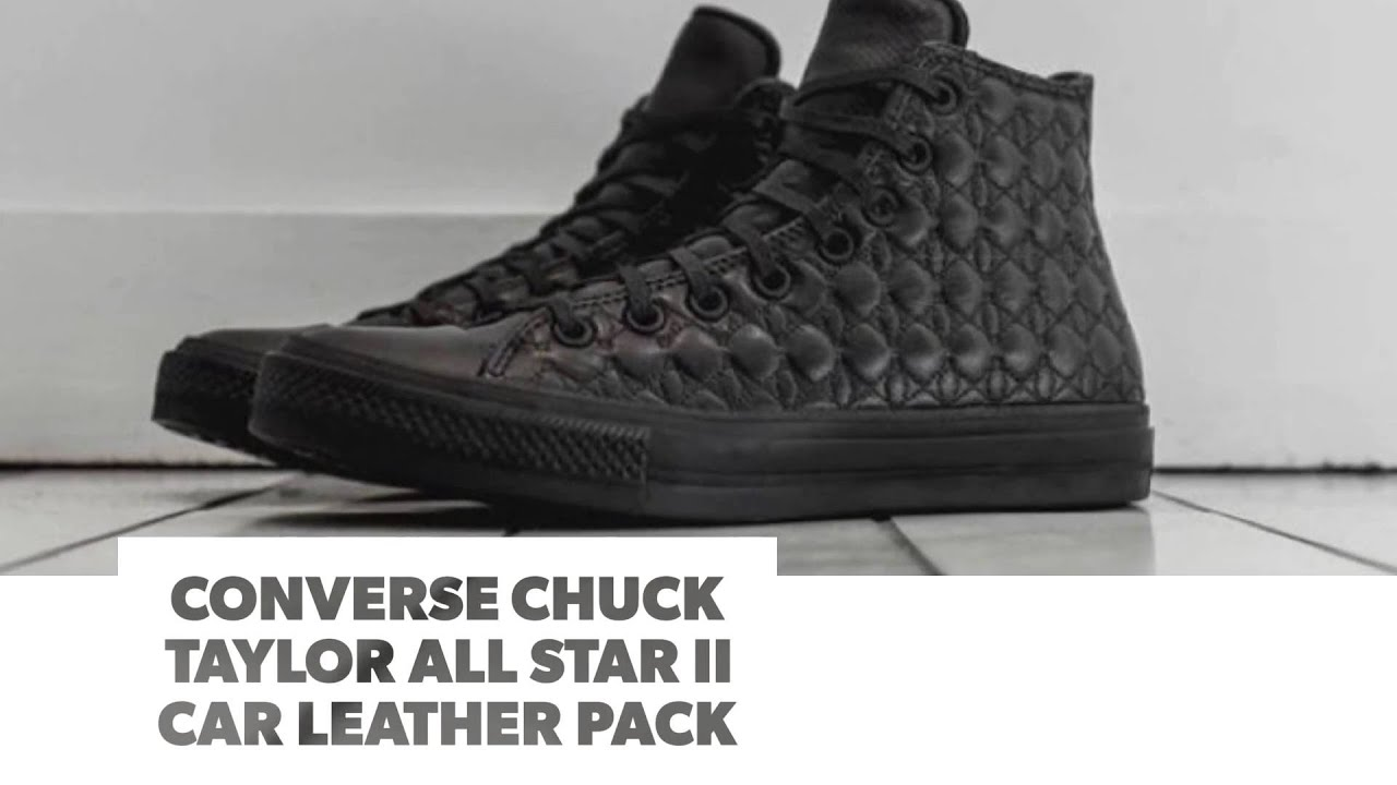 00035882ae4 CONVERSE CHUCK TAYLOR ALL STAR II CAR LEATHER PACK  S SNEAKERS - YouTube