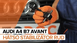 AUDI A4 B7 AVANThátsó stabilizátor rúd csere [ÚTMUTATÓ]