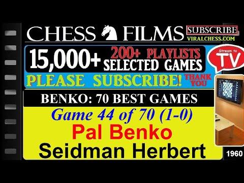 Benko: 70 Best Games (#44 Of 70): Pal Benko Vs. Seidman Herbert