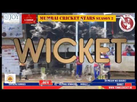 VILEPARLE GLADIATORS VS SANTACRUZ SUNRISES | Mumbai Cricket Star Season 2 - 2017
