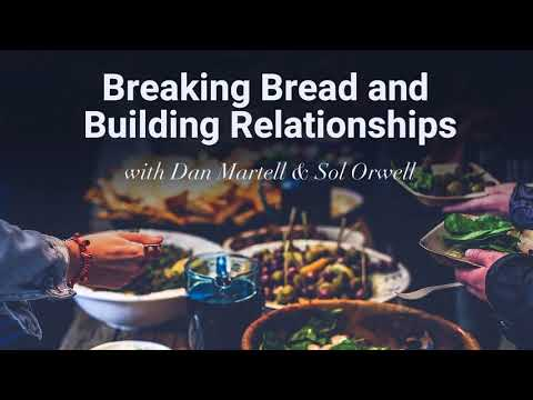 S2E9 - Breaking Bread and Building Relationships with Dan Martell & Sol Orwell