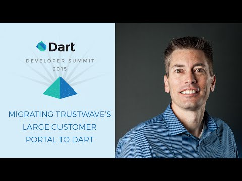 Migrating Trustwave's Large Customer Portal to Dart (Dart Developer Summit 2015)