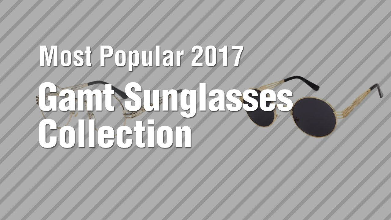 99dfdc4533 Gamt Sunglasses Collection    Most Popular 2017 - YouTube