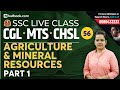 Agriculture & Mineral Resources for SSC Geography | Crack SSC CGL 2019 & CHSL | GS for SSC MTS