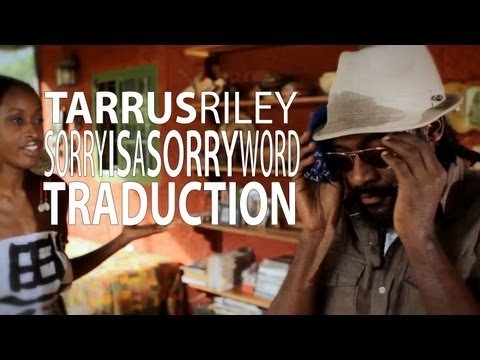 Tarrus Riley - Sorry Is A Sorry Word VOSTFR