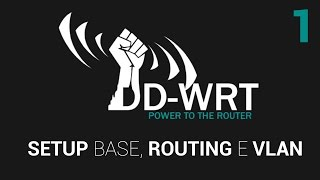 DD-WRT: le programme d'Installation di base, le Routage e Vlan [1-3]