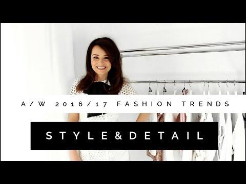 """FASHION TRENDS A/W 2016/17 """"Style&Detail"""""""